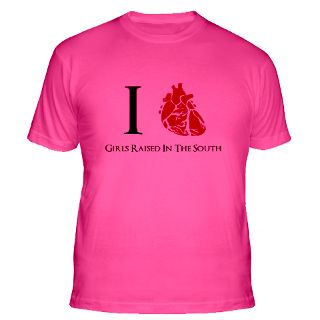 Love Girls Raised In The South T Shirts  I Love Girls Raised In The