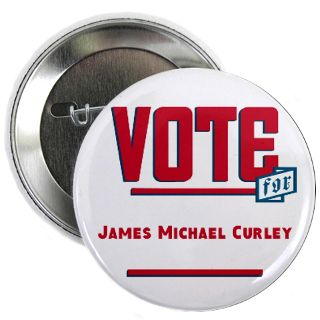 Vote For James Michael Curley Gifts & Merchandise  Vote For James