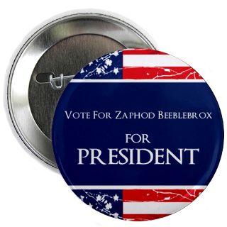Vote For Zaphod Beeblebrox For President Button  Vote For Zaphod