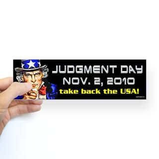 Judgment Day Nov. 2, 2010 Bumper Sticker by rightwingstuff