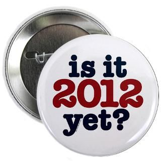 is it 2012 yet 2 25 button $ 4 49 qty availability product number