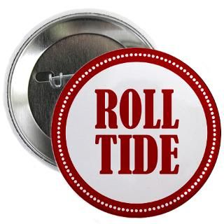 Alabama Gifts  Alabama Buttons  Roll Tide 2.25 Button