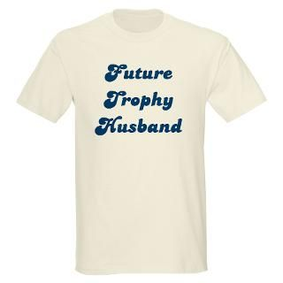 Future Trophy Husband Ash Grey T Shirt T Shirt by afg_76