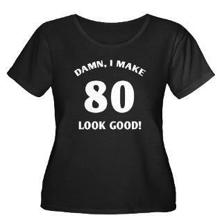80 Yr Old Gag Gift Womens Plus Size Scoop Neck Da