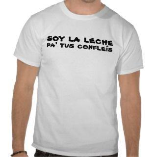 Soy La Leche Pa Tus Confleis t shirts by QuePartyTanFancy