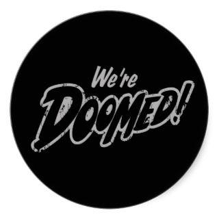 Were Doomed Stickers
