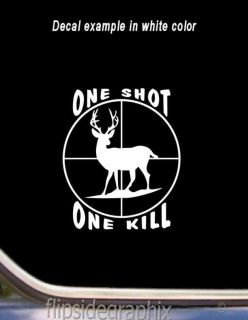 Deer Hunting Buck 1 Shot 1 Kill Window Decal Sticker DH 5