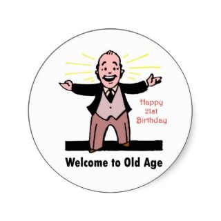 21st Birthday Welcome to Old Age Round Sticker
