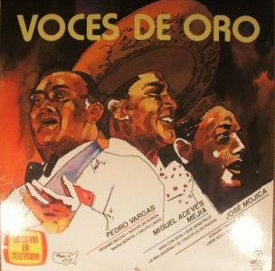 Latin Voces de Oro Pedro Vargas Miguel Mejia Jose Mojica Listen