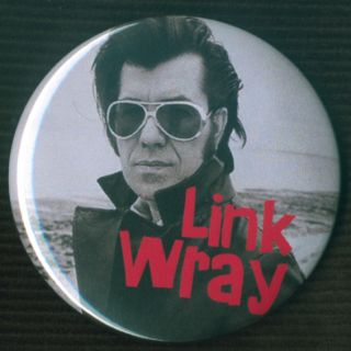 Link Wray 1 Pin Button Badge Magnet Garage Surf Rockabilly 1963