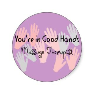 Massage Therapist YOURE IN GOOD HANDS Round Stickers