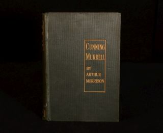 1900 Cunning Murrell by Arthur Morrison Scarce First Edition