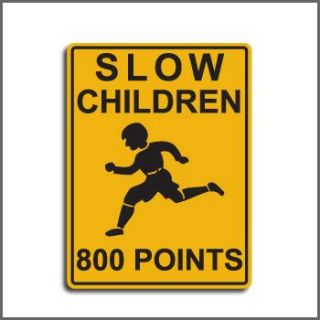 School Sign Crossing Gag Sign 800 Points to Hit A Kid