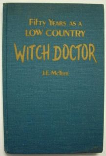 Low Country Witch Doctor by J E Mcteer HC 1976