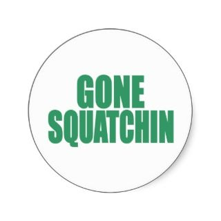 Original & Best Selling Bobo GONE SQUATCHIN Green Stickers
