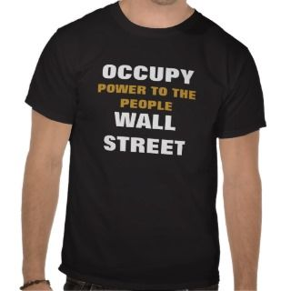 OCCUPY WALL STREET POWER TO THE PEOPLE TSHIRT