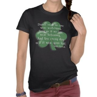 Dance as if  Irish Proverb (White Design) Tee Shirt
