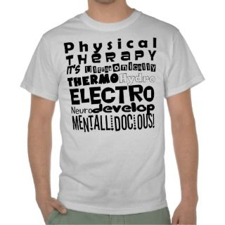 Physical Therapy T shirts, Shirts and Custom Physical Therapy Clothing