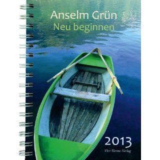 Neu beginnen 2013, Wochenkalender Der neue Kalender von Anselm Grün
