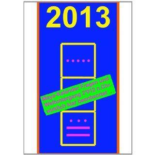 2013   Maya Kalender Fragen und Weltuntergang 2012 n Chr. wirklich