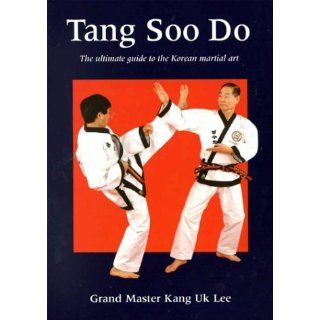 Tang Soo Do The Ultimate Guide to the Korean Martial Art