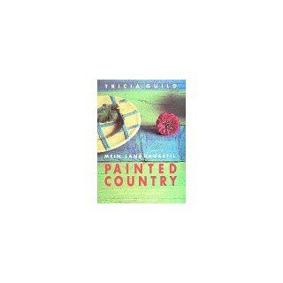 Painted Country. Mein Landhausstil: Tricia Guild, Nonie