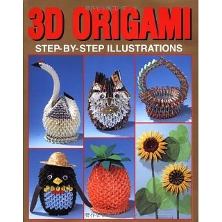 3D Origami Step by step Illustrations (3d Origami Series)
