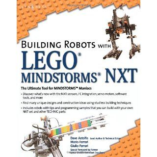 Building Robots with Lego Mindstorms Nxt: David Astolfo