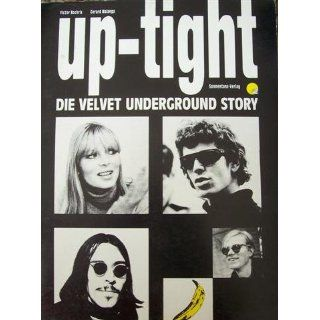Up Tight. Die Velvet Underground Story Victor Bockris