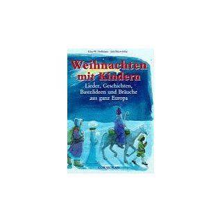 Weihnachten mit Kindern. Lieder, Geschichten, Bastelideen und Bräuche
