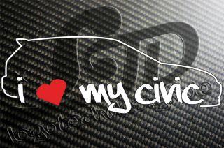 Honda Civic EG6 EG5 EG4 EG3 I love my Civic Sticker JDM