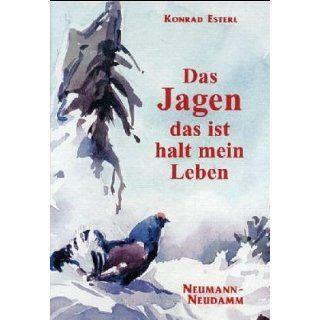 Das Jagen   das ist halt mein Leben Konrad Esterl Bücher
