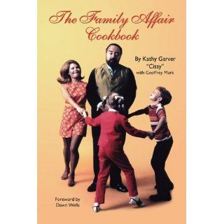 The Family Affair Cookbook Kathy Garver Englische Bücher