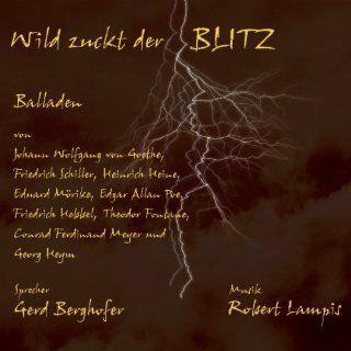Wild zuckt der Blitz Johann W. von Goethe, Friedrich von