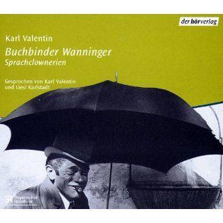 Buchbinder Wanninger. CD. . Sprachclownerien Karl Valentin