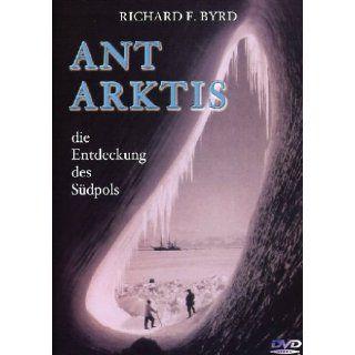 Antarktis   Die Entdeckung des Südpols Richard E. Byrd