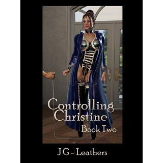 Controlling Christine, Book Two eBook JG Leathers Kindle