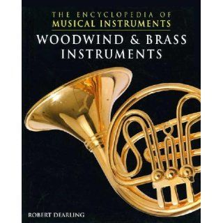 Woodwind & Brass Instruments (Encyclopedia of Musical Instruments