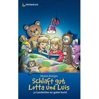 Schlaft gut, Lotta und Luis 52 Geschichten zur Guten Nacht