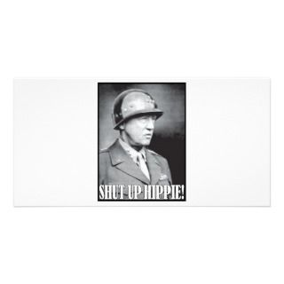 General Patton says Shut Up Hippie! Photo Cards