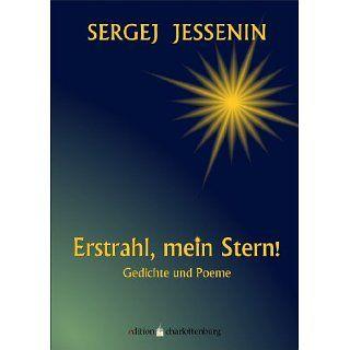 Erstrahl, mein Stern Gedichte und Poeme (edition charlottenburg