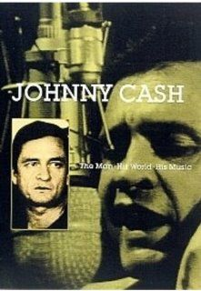 Johnny Cash   The Man, His World, His Music Johnny Cash