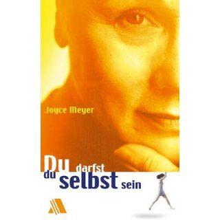 Meyer, J: Du darfst du selbst sein: Joyce Meyer: Bücher