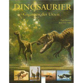 Dinosaurier. Giganten der Urzeit Paul Barrett, Jose L