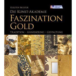 Die Kunst Akademie. Faszination Gold Tradition   Anwendung