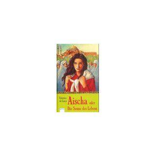 Aischa oder Die Sonne des Lebens: Federica De Cesco