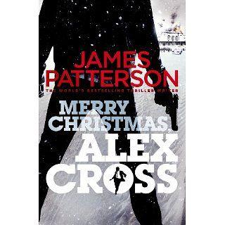 Merry Christmas, Alex Cross (Alex Cross 19) eBook James Patterson