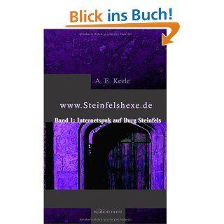 www.Steinfelshexe.de. Internetspuk auf Burg Steinfels (Band1)