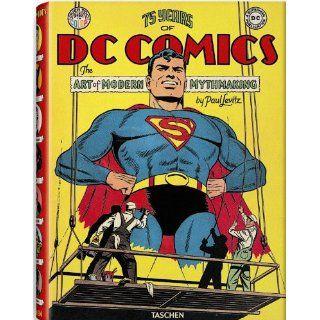 75 Years of DC Comics The Art of Modern Mythmaking Paul
