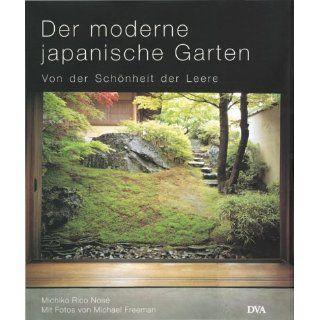 Der moderne japanische Garten Von der Schönheit der Leere